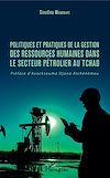 Télécharger le livre :  Politiques et pratiques de la gestion des ressources humaines dans le secteur pétrolier au Tchad