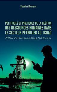 Téléchargez le livre :  Politiques et pratiques de la gestion des ressources humaines dans le secteur pétrolier au Tchad