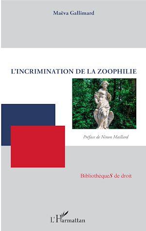 Téléchargez le livre :  L'incrimination de la zoophilie