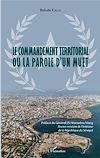 Télécharger le livre :  Le commandement territorial ou la parole d'un muet