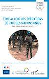 Télécharger le livre :  Etre acteur des opérations de paix des Nations Unies