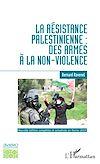 Télécharger le livre :  La résistance palestinienne : des armes à la non-violence