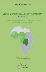 Téléchargez le livre :  Vers un droit fiscal de développement de l'Afrique
