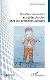 Télécharger le livre :  Troubles sensoriels et subjectivation chez les personnes autistes