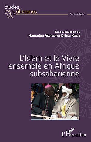 Téléchargez le livre :  L'Islam et le Vivre ensemble en Afrique subsaharienne