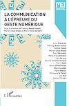Télécharger le livre :  Communication à l'épreuve du geste numérique (la)