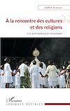 Télécharger le livre :  À la rencontre des cultures et des religions