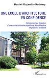 Télécharger le livre :  Une école d'architecture en confidence