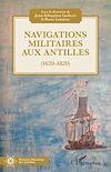 Télécharger le livre :  Navigations militaires aux Antilles (1620-1820)