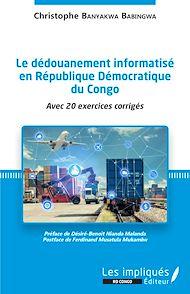 Téléchargez le livre :  Le dédouanement informatisé en République Démocratique du Congo