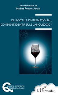 Téléchargez le livre :  Du local à l'international, comment identifier un Languedoc ?