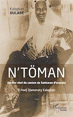Téléchargez le livre :  N'TOMAN dernier chef du canton de Sankaran (Faranah)