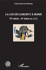 Téléchargez le livre :  La loi de l'argent à Rome