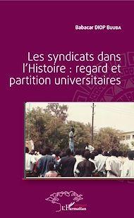 Téléchargez le livre :  Les syndicats dans l'Histoire : regard et partition universitaires