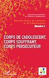 Télécharger le livre :  Corps de l'adolescent, corps souffrant, corps persécuteur