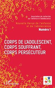Téléchargez le livre :  Corps de l'adolescent, corps souffrant, corps persécuteur