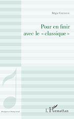 """Téléchargez le livre :  Pour en finir avec le """"classique"""""""
