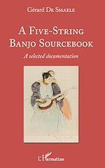 Téléchargez le livre :  A Five-String Banjo Sourcebook