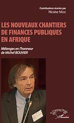 Téléchargez le livre :  Les nouveaux chantiers de finances publiques en Afrique
