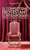 Télécharger le livre :  Le complotisme protestant contemporain