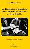 Télécharger le livre :  Les techniques de sauvetage des entreprises en difficulté en droit OHADA