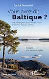Télécharger le livre :  Vous avez dit Baltique ?
