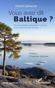 Téléchargez le livre :  Vous avez dit Baltique ?