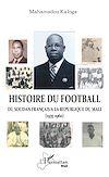 Télécharger le livre :  Histoire du football. Du Soudan français à la République du Mali (1935-1960)