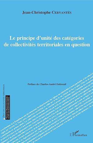 Téléchargez le livre :  Le principe d'unité des catégories de collectivités territoriales en question