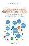 Télécharger le livre :  La représentation du personnel à l'épreuve de la santé au travail