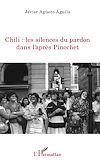 Télécharger le livre :  Chili : les silences du pardon dans l'après Pinochet
