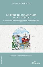 Téléchargez le livre :  Le port de Casablanca au XXe siècle