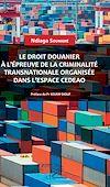 Télécharger le livre :  Le droit douanier à l'épreuve de la criminalité transnationale organisée dans l'espace CEDEAO