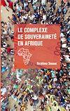 Télécharger le livre :  Le complexe de souveraineté en Afrique