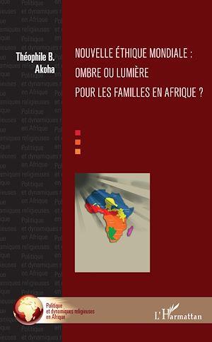 Téléchargez le livre :  Nouvelle éthique mondiale : ombre ou lumière pour les familles en Afrique ?