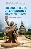 Télécharger le livre :  The Architects of Cameroon's Reunification