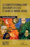 Télécharger le livre :  Le constitutionnalisme en Europe de l'Est et dans le monde arabe