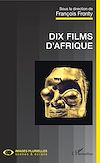Télécharger le livre :  Dix films d'Afrique