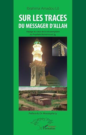 Téléchargez le livre :  Sur les traces du messager d'Allah