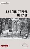 Télécharger le livre :  La cour d'appel de l'AOF