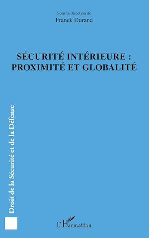 Téléchargez le livre :  Sécurité intérieure : proximité et globalité