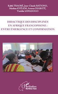 Téléchargez le livre :  Didactique des disciplines en Afrique francophone : entre émergence et confirmation