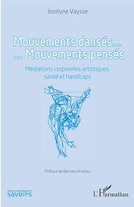Téléchargez le livre :  Mouvements dansés. Mouvements pensés