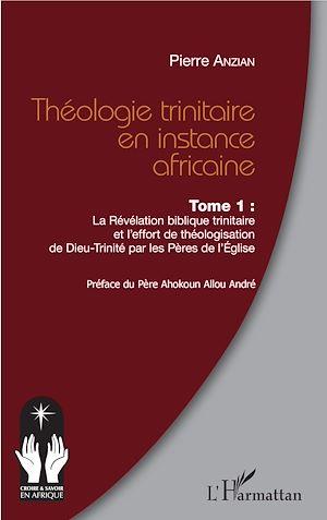 Téléchargez le livre :  Théologie trinitaire en instance africaine Tome 1