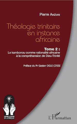 Téléchargez le livre :  Théologie trinitaire en instance africaine Tome 2