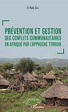 Télécharger le livre :  Prévention et gestion des conflits communautaires en Afrique par l'approche terroir