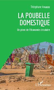 Téléchargez le livre :  La poubelle domestique