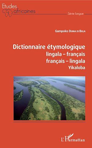 Téléchargez le livre :  Dictionnaire étymologique lingala-français français-lingala