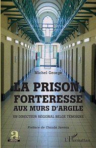 Téléchargez le livre :  La prison, forteresse aux murs d'argile