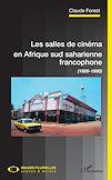 Télécharger le livre :  Les salles de cinéma en Afrique sud saharienne francophone